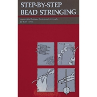 Step-By-Step Bead Stringing: A Complete Illustrated Professional Approach, By Ruth F. Poris||PUB-113.00