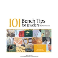 101 Bench Tips for Jewelers, By Alan Revere||PUB-121.00