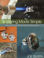 Soldering Made Simple; Easy Techniques for the Kitchen-Table Jeweler, by Joe Silvera||PUB-145.00
